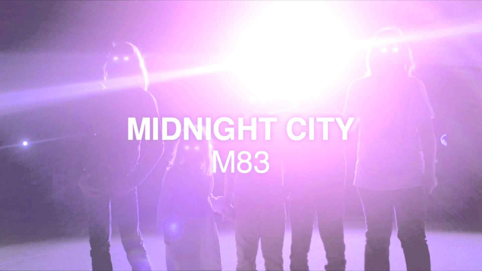 M83 – Midnight City
